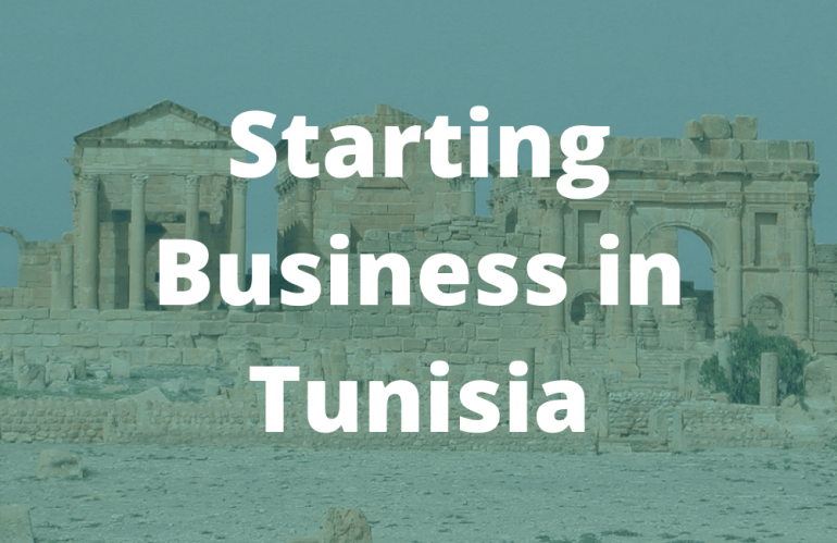 Killer Reasons Starting Business in Tunisia